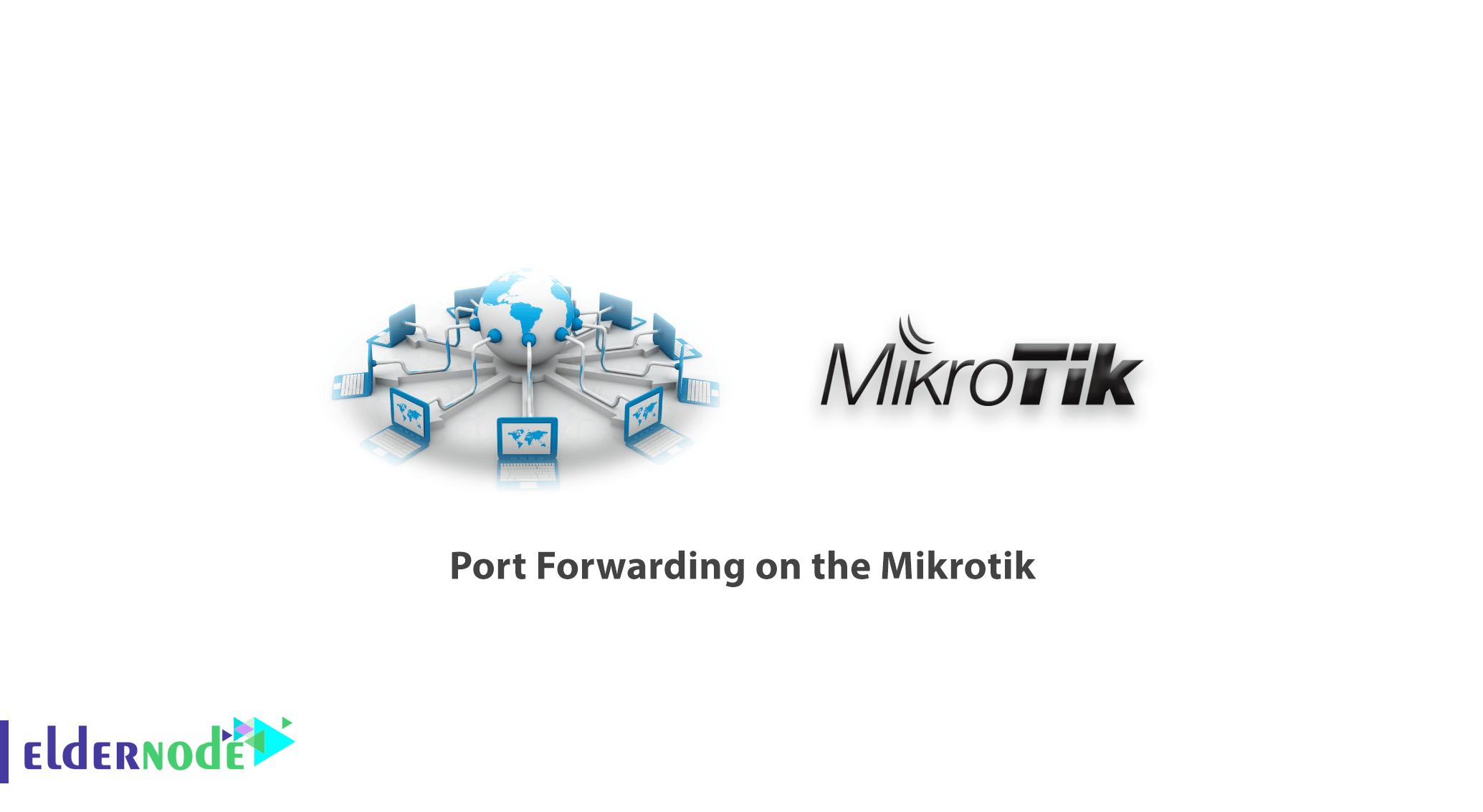 Port Forwarding on the Mikrotik