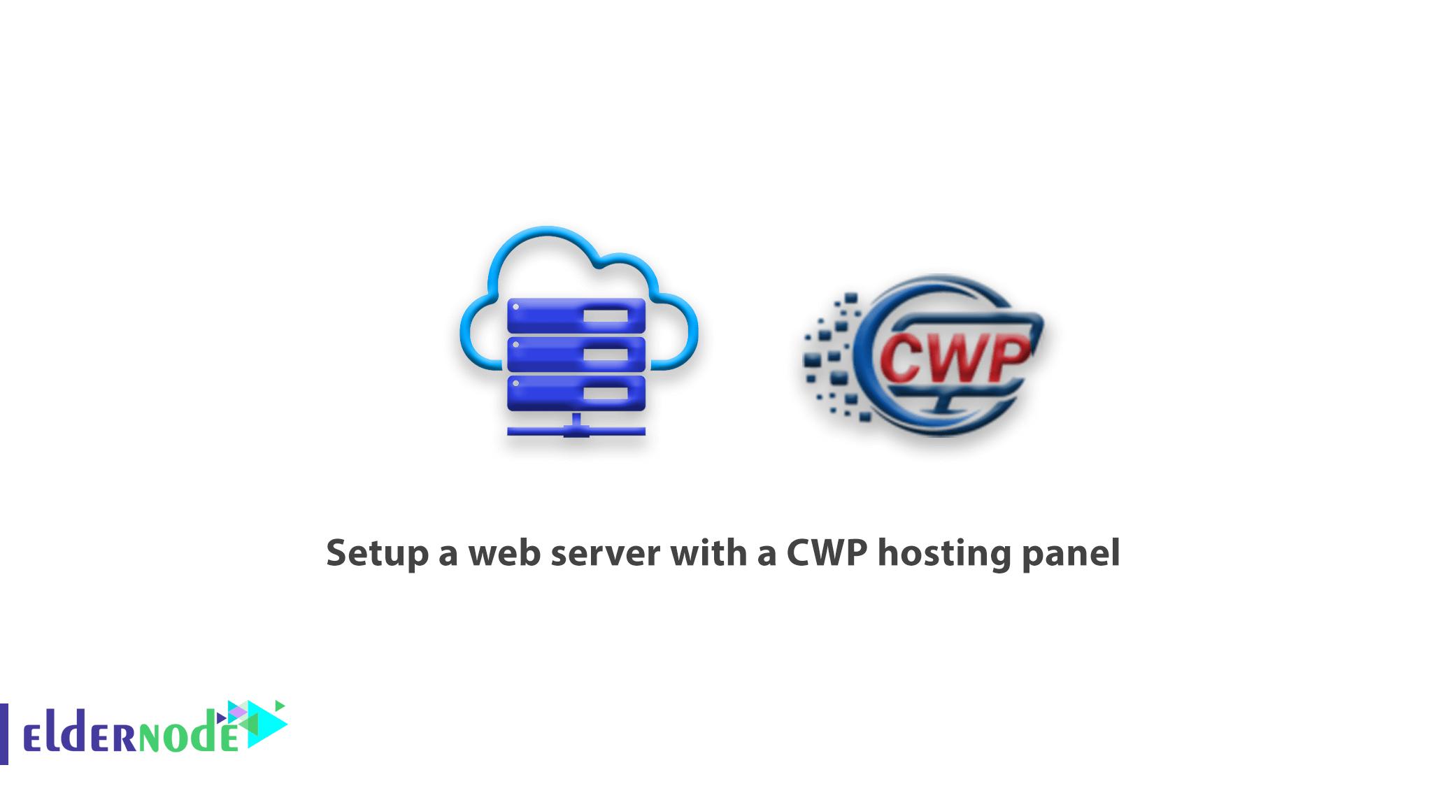 How to setup a web server with a CWP hosting panel