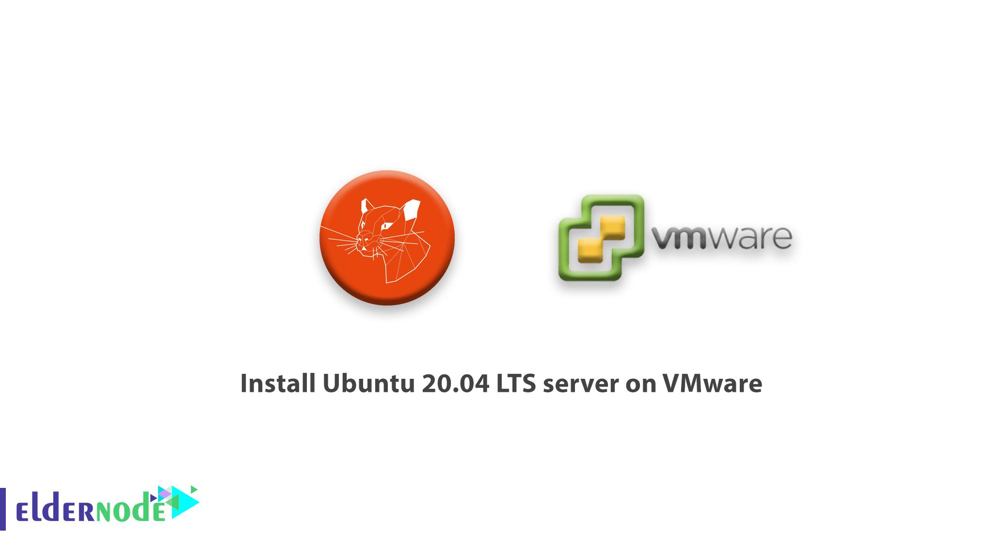 Install Ubuntu 20.04 LTS server on VMware