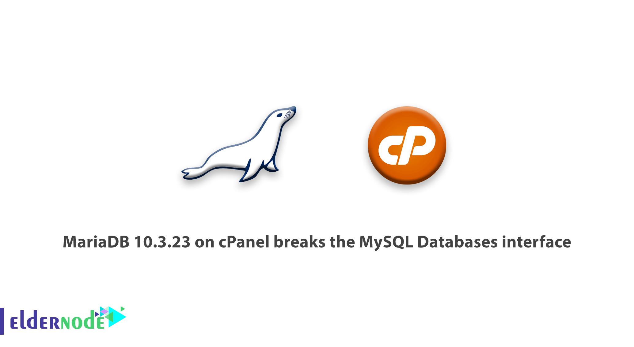MariaDB 10.3.23 on cPanel breaks the MySQL Databases interface