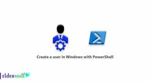 How to Create a user in Windows with PowerShell