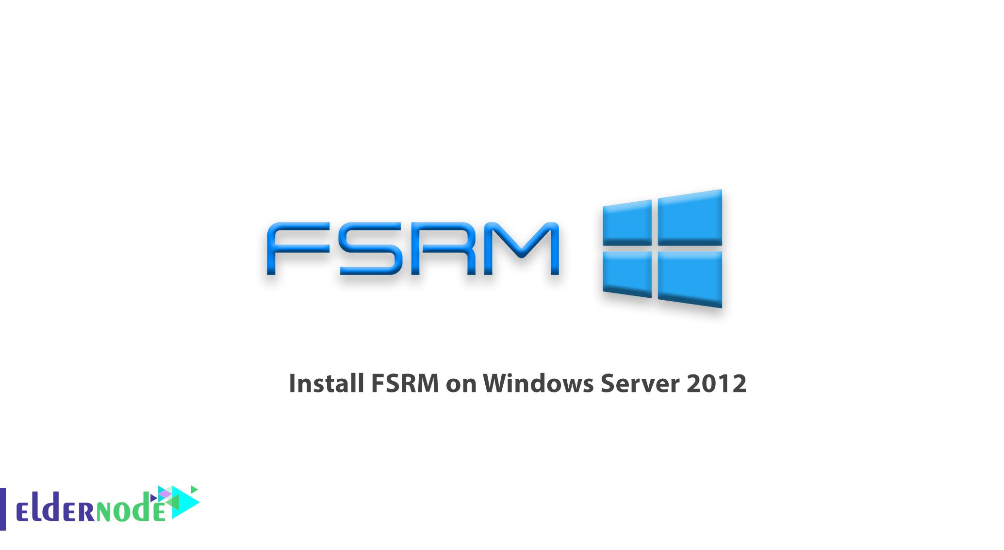 How to install FSRM on Windows Server 2012