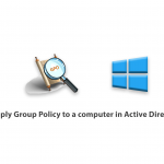 Learn how to apply Group Policy to a computer in Active Directory