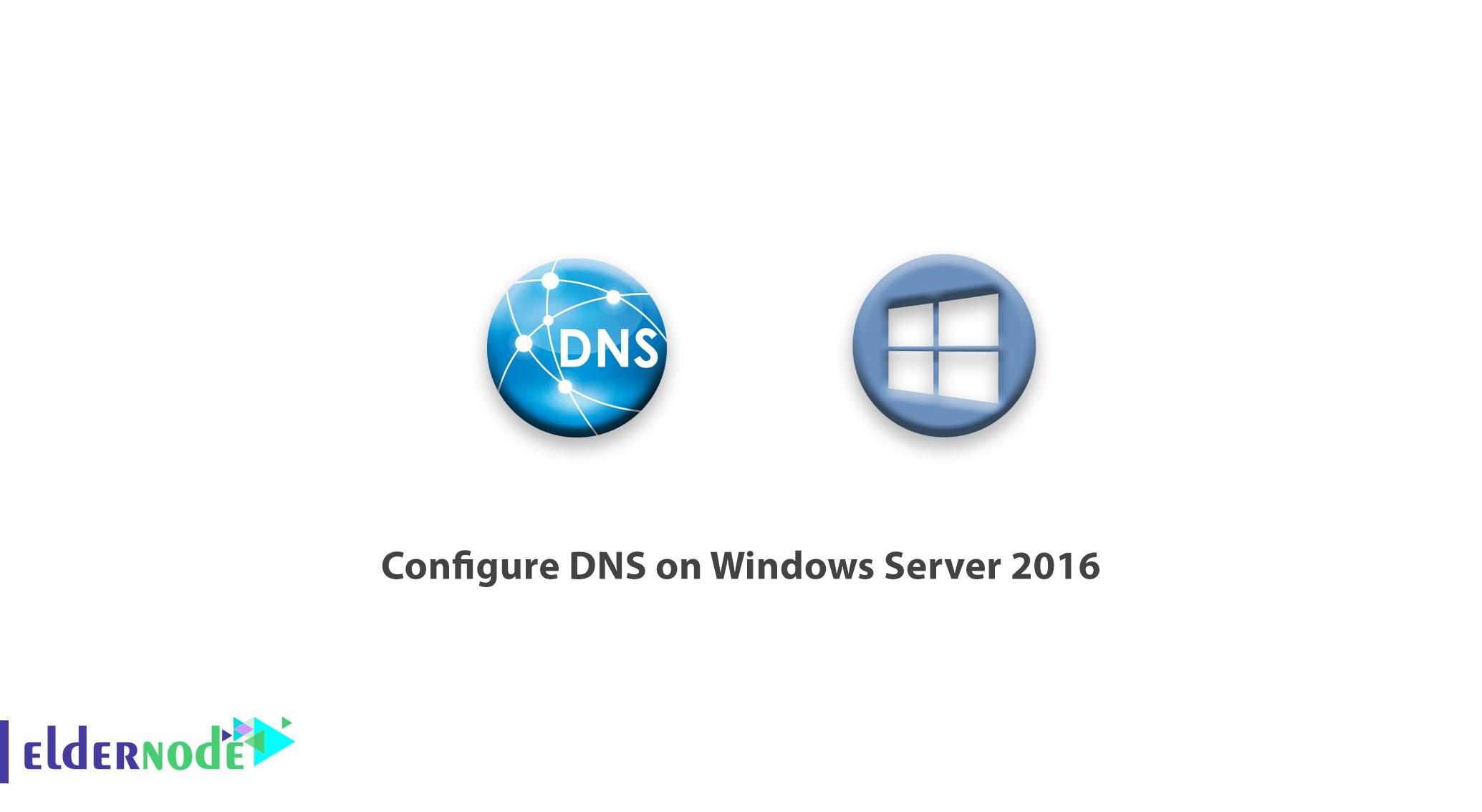 Tutorial Configure DNS on Windows Server 2016