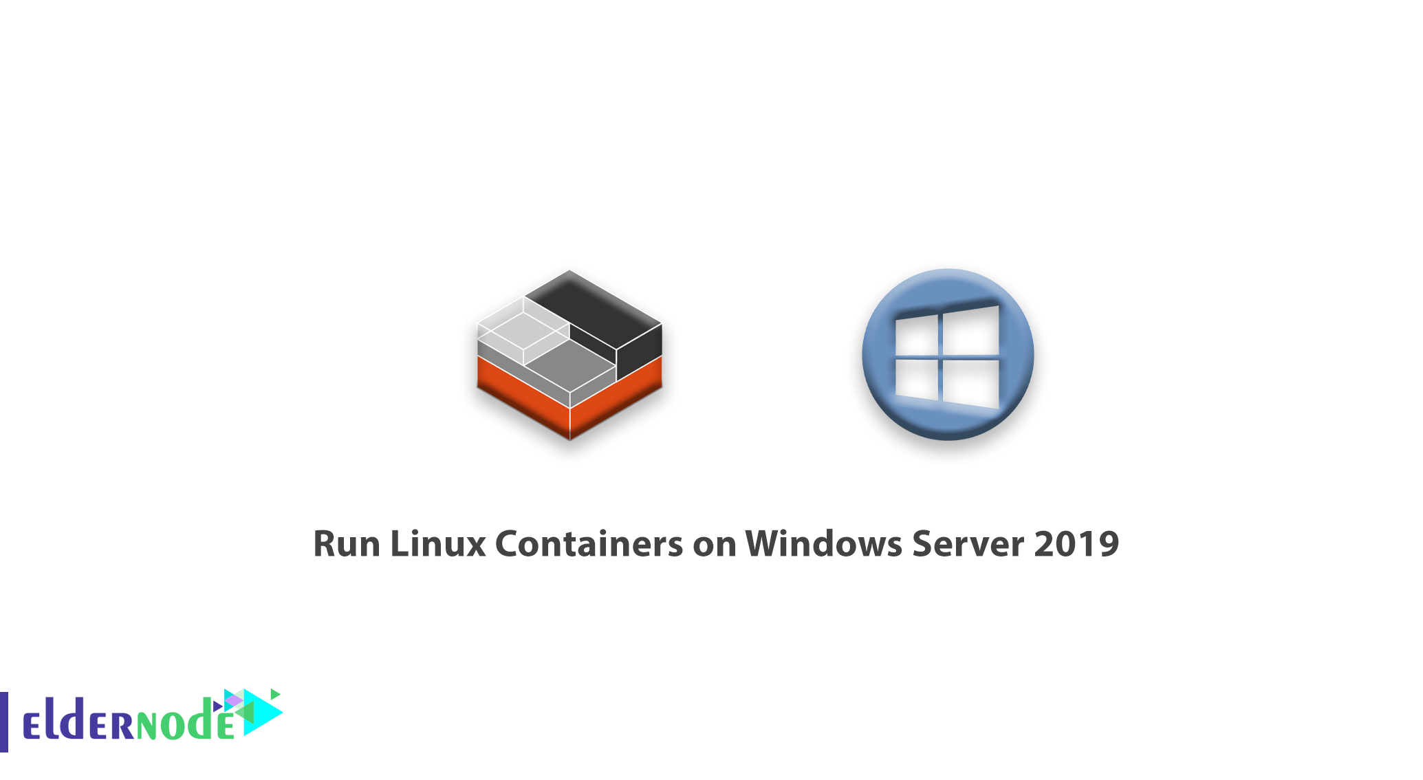 How to Run Linux Containers on Windows Server 2019