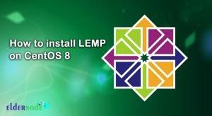 How to install LEMP on CentOS 8