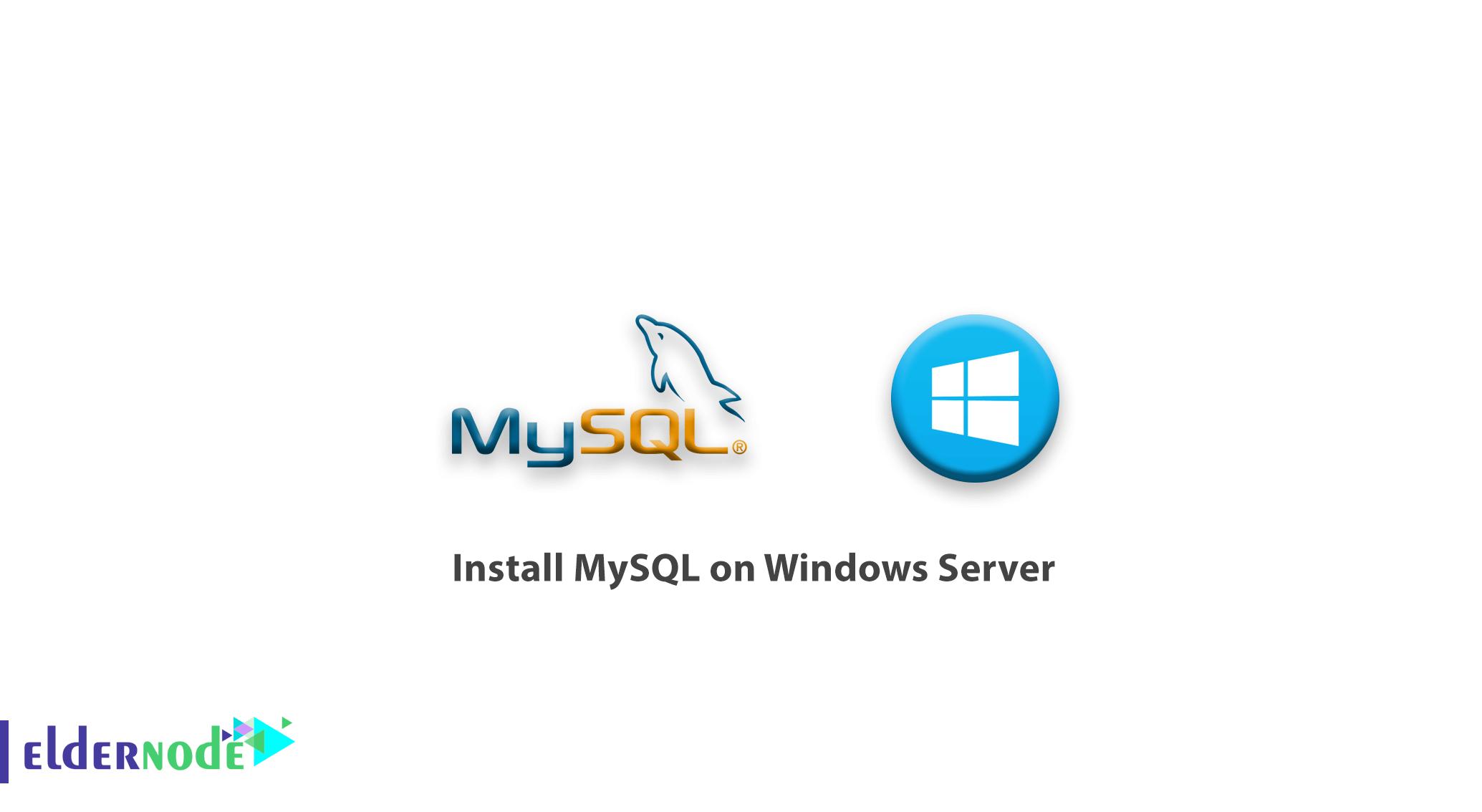 How to install MySQL on Windows Server