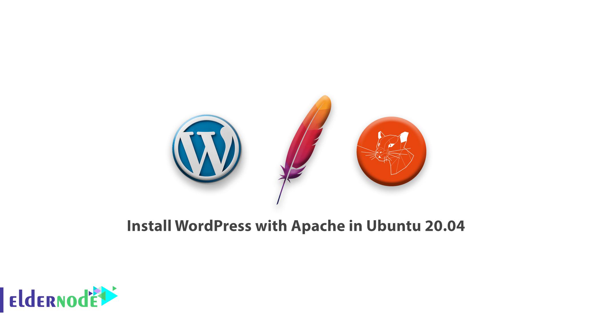 How to install WordPress with Apache in Ubuntu 20.04