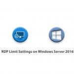 RDP Limit Settings on Windows Server 2016