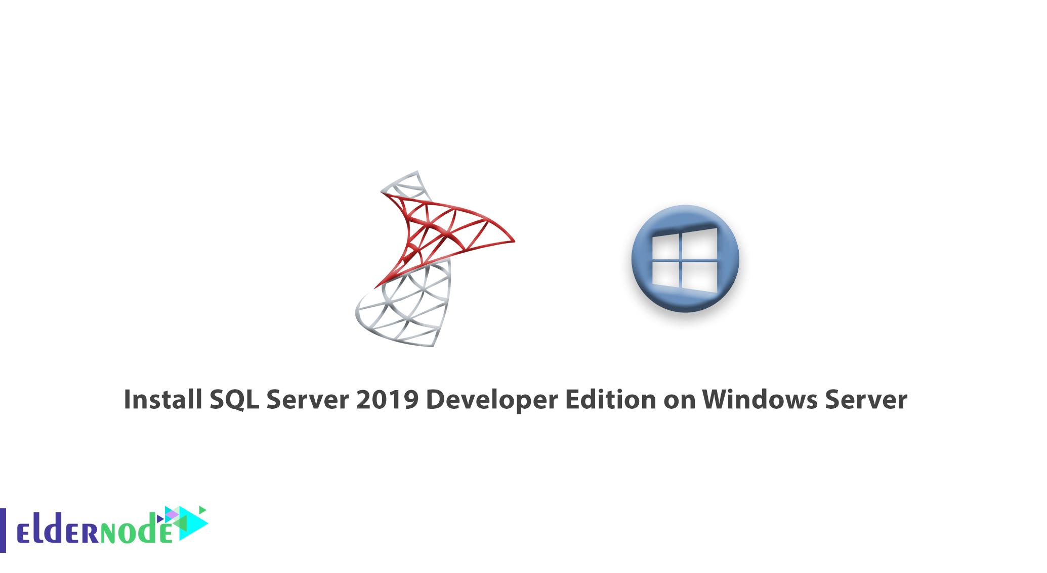 Tutorial Install SQL Server 2019 Developer Edition on Windows Server