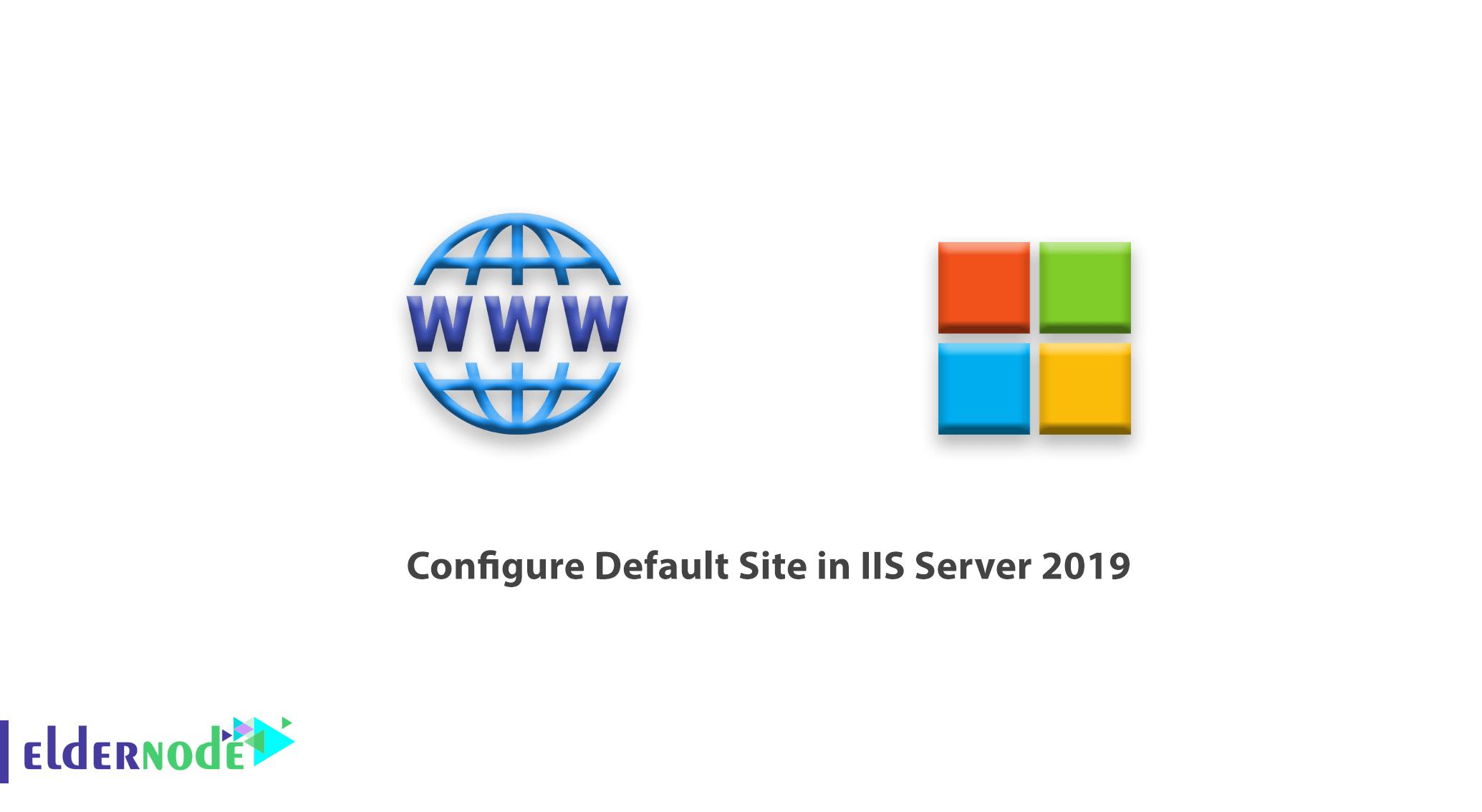 How To Configure Default Site in IIS Server 2019