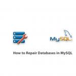 How to Repair Databases in MySQL