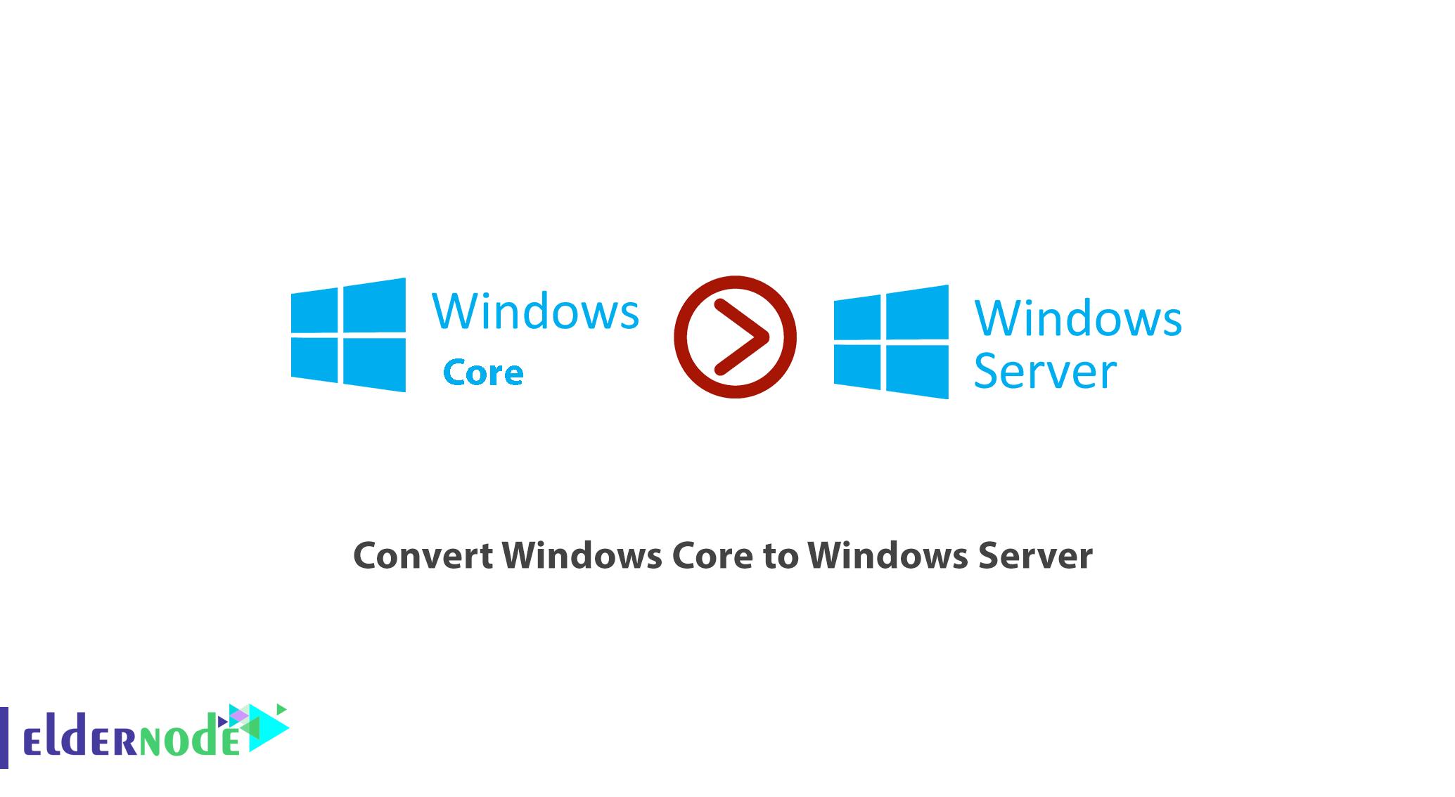How to convert Windows Core to Windows Server