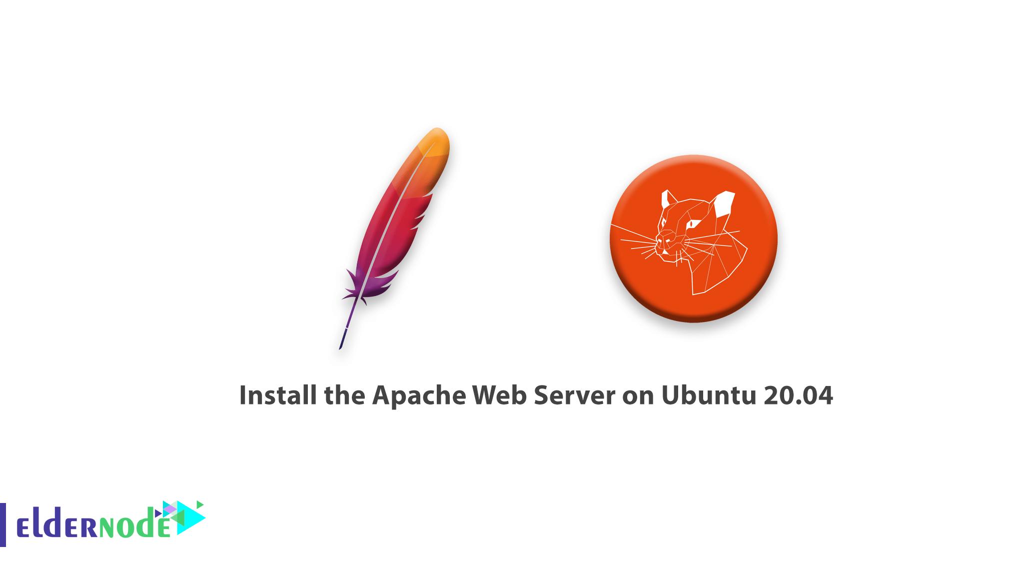 How to install the Apache Web Server on Ubuntu 20.04