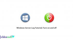 Windows Server Log Tutorial; Turn on and off