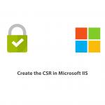 How to create a CSR in Microsoft IIS