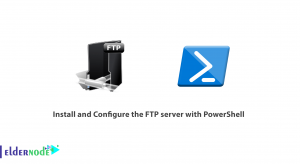 How to Install and Configure the FTP server with PowerShell