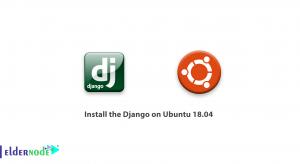 How To Install the Django on Ubuntu 18.04