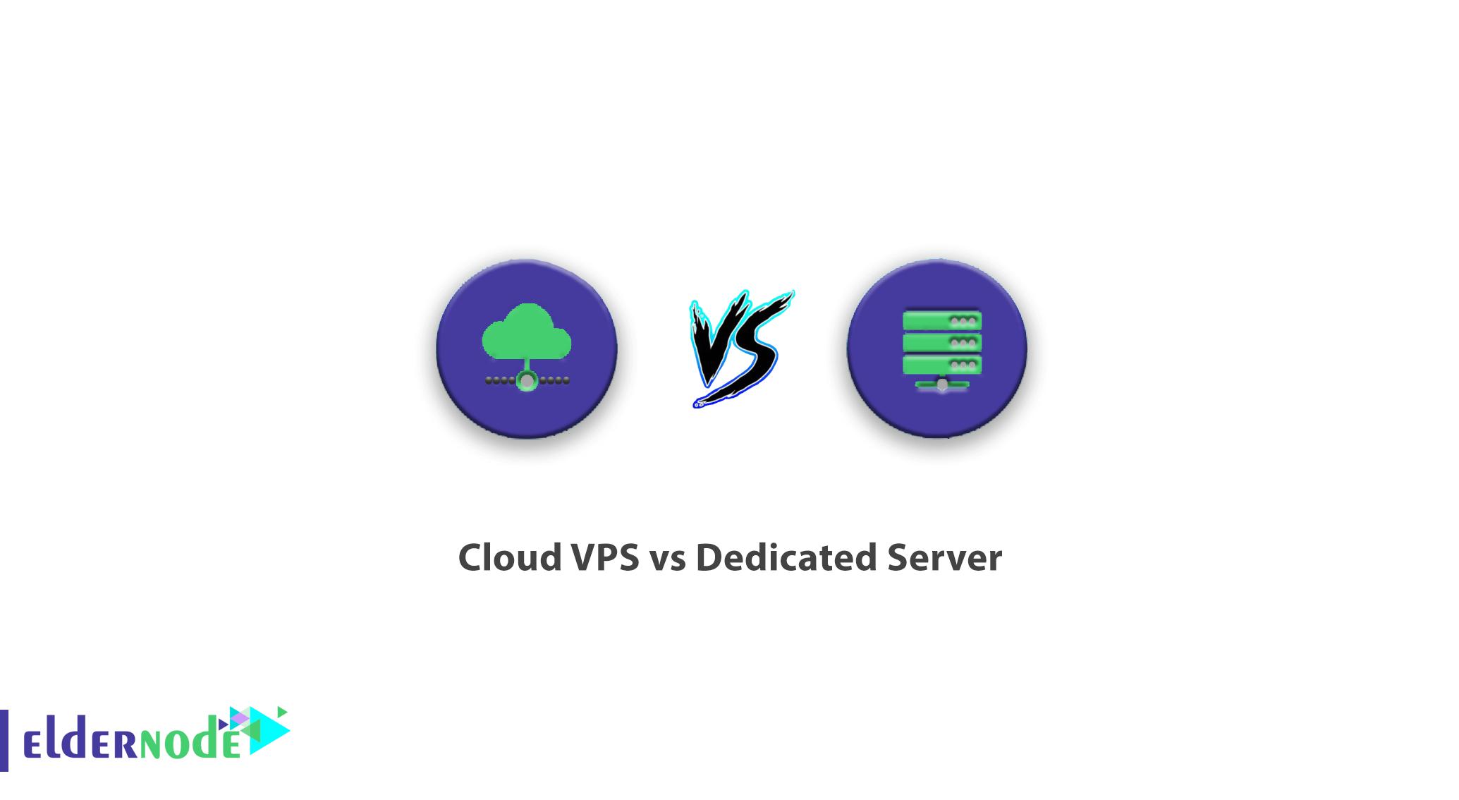Cloud VPS vs Dedicated Server