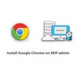 Install Google Chrome on RDP admin