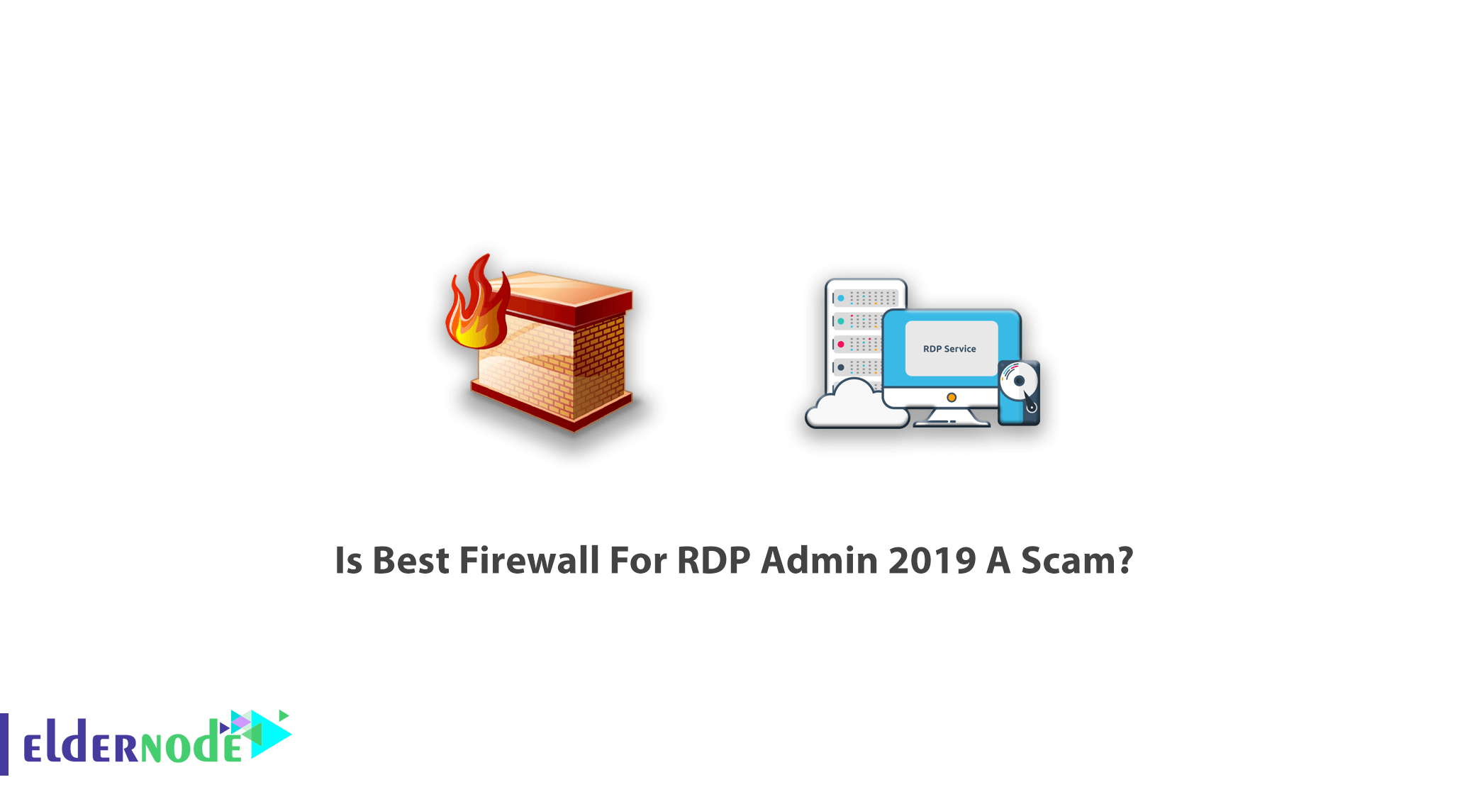 Is Best Firewall For RDP Admin 2019 A Scam
