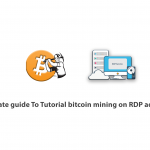 The ultimate guide To Tutorial bitcoin mining on RDP admin 2016