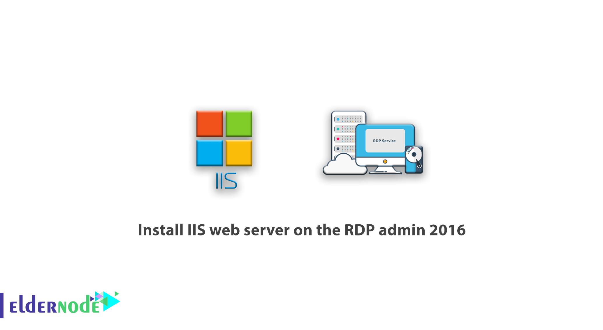 Tutorial install IIS web server on the RDP admin 2016