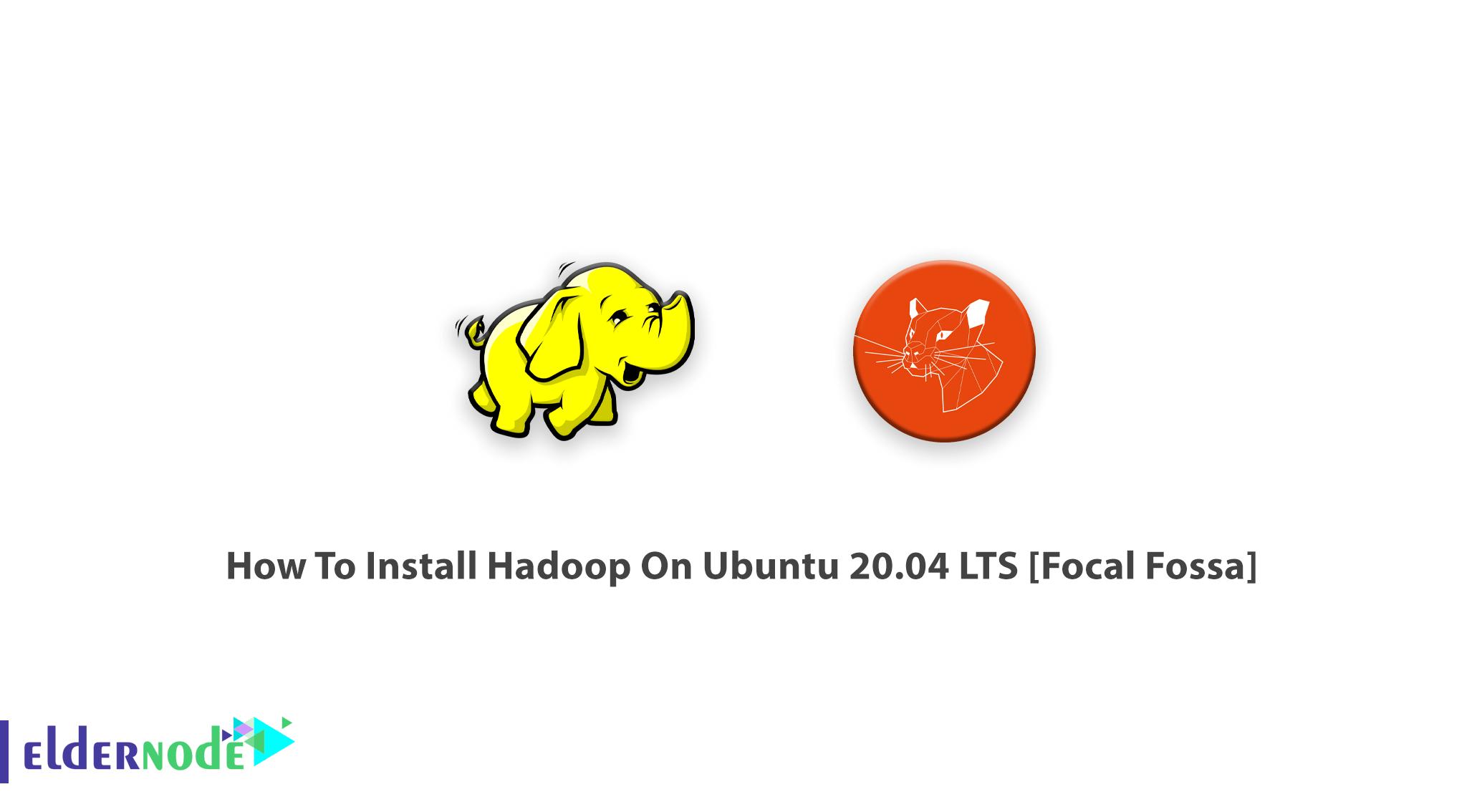 How To Install Hadoop On Ubuntu 20.04 LTS [Focal Fossa]