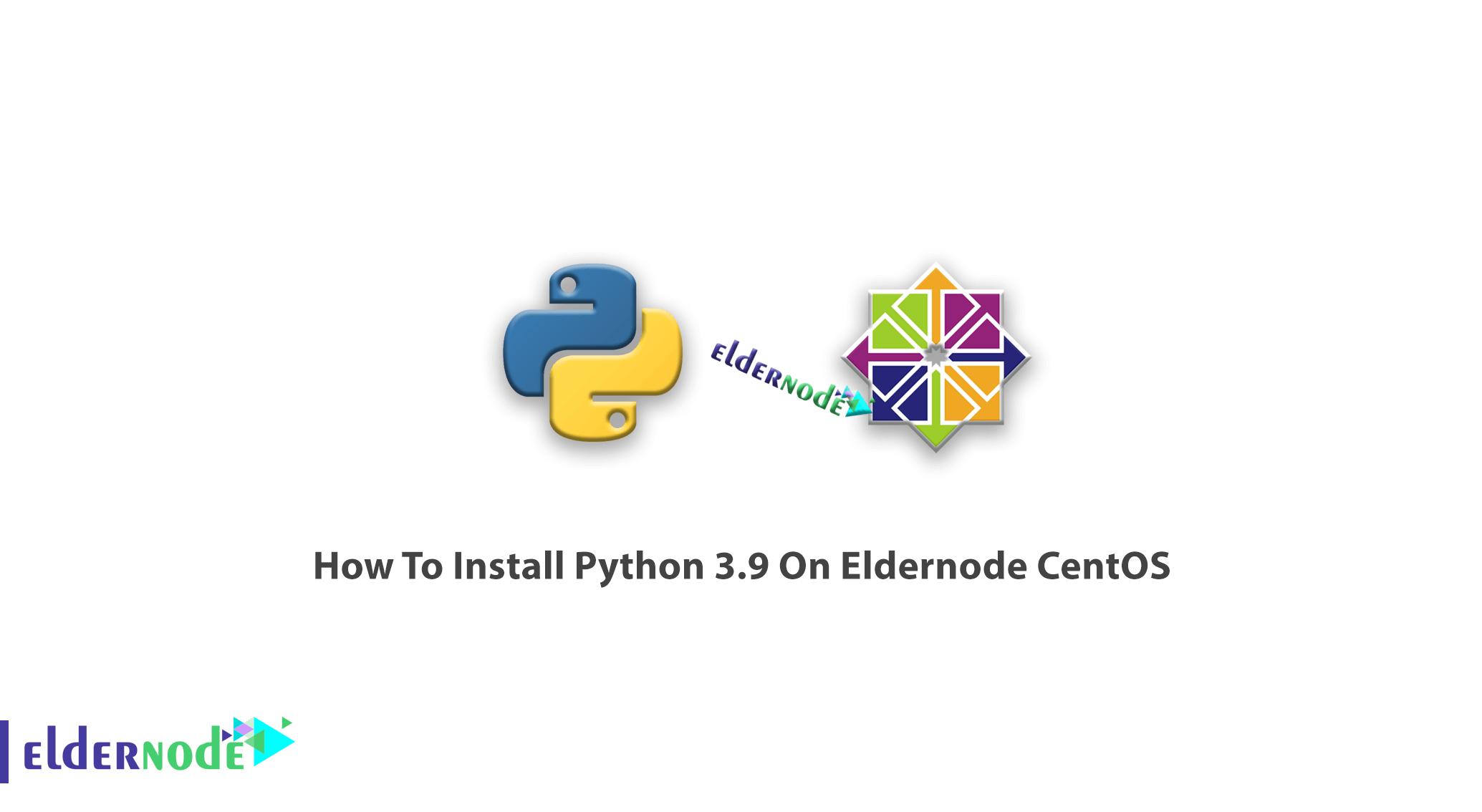 How To Install Python 3.9 On CentOS