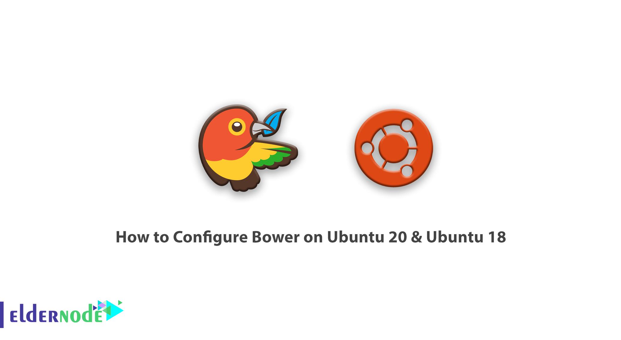 How to Configure Bower on ubuntu 20 ubuntu 18