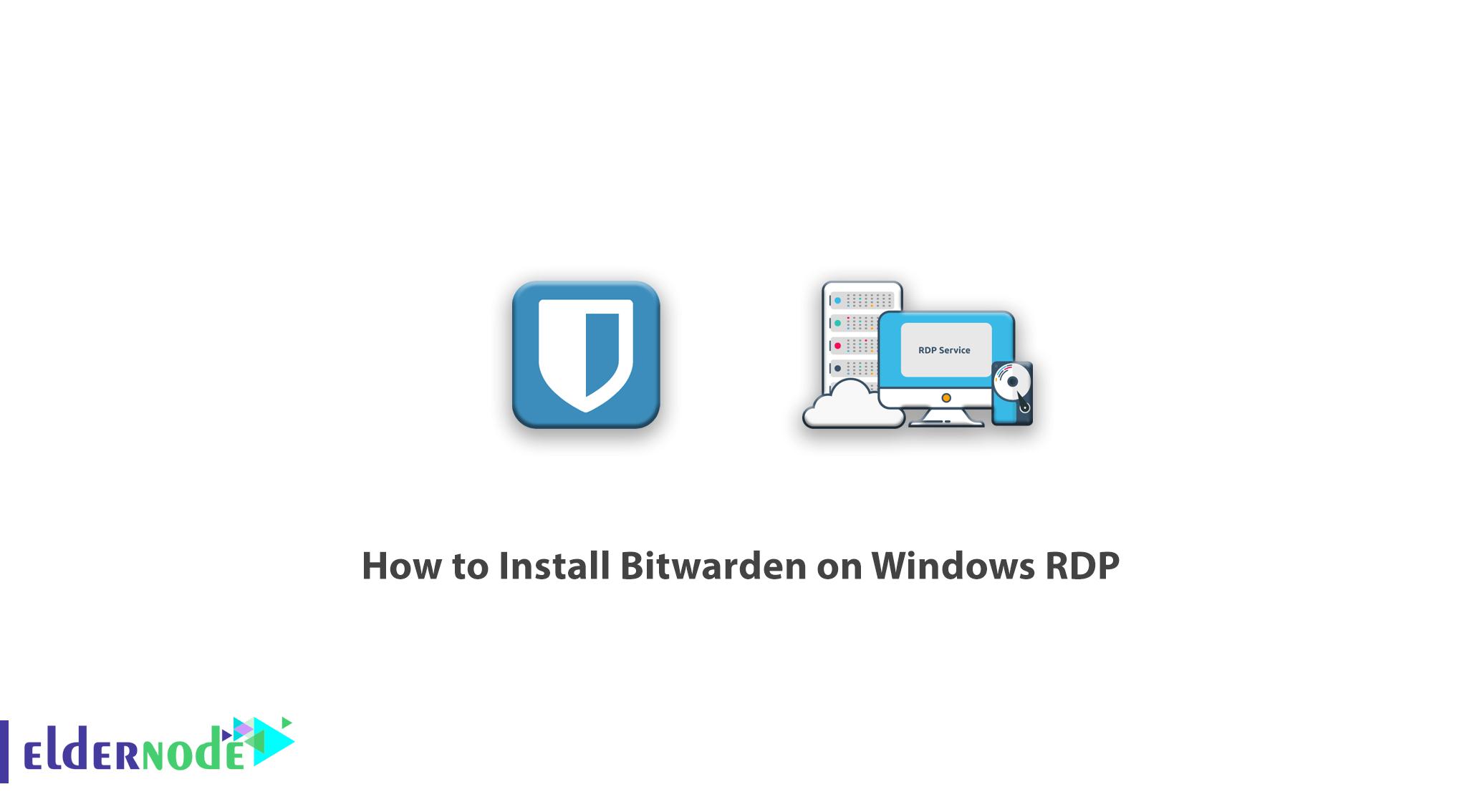 How to Install Bitwarden on Windows RDP