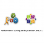 Performance tuning and optimize CentOS 7