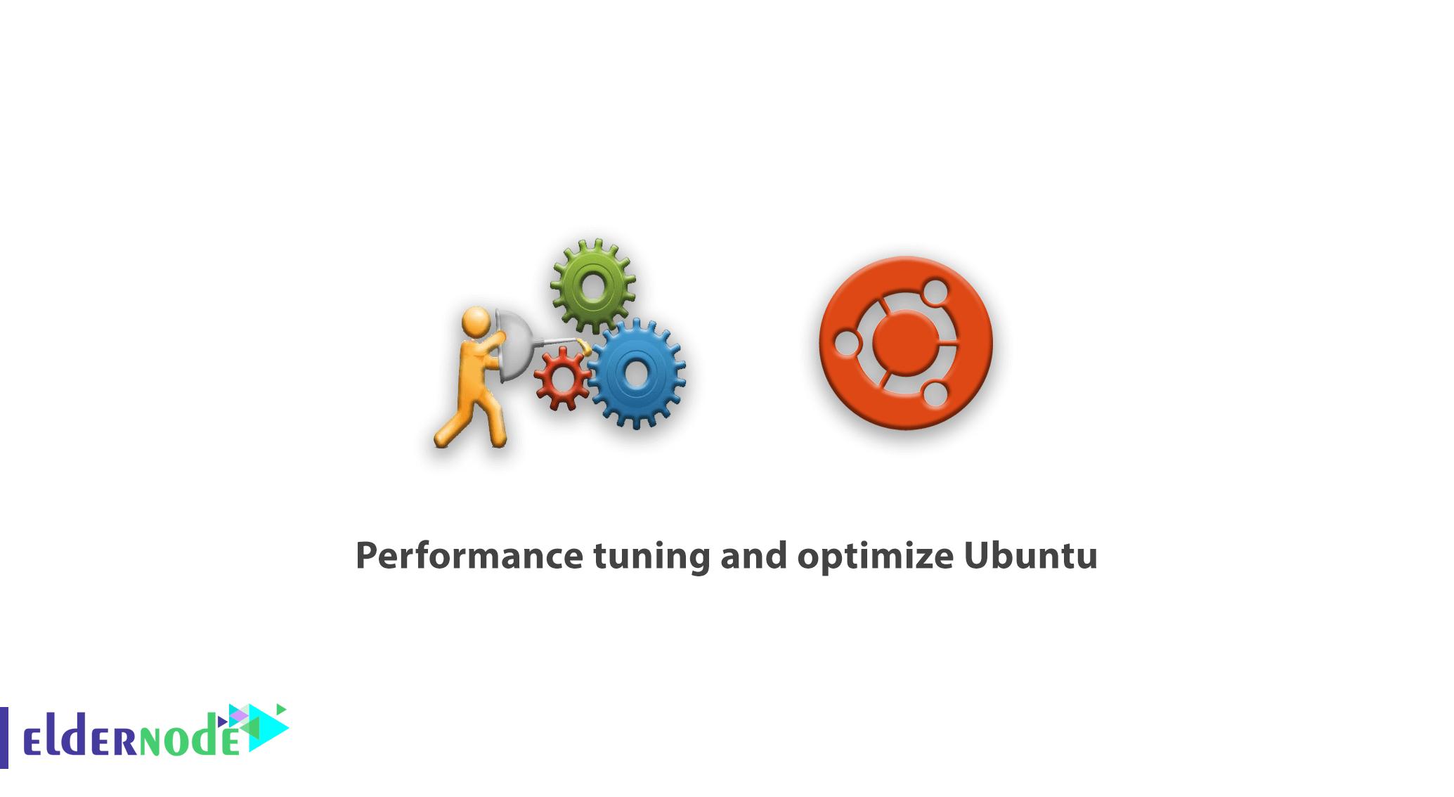 Performance tuning and optimize Ubuntu