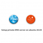 Setup private DNS server on ubuntu 20.04