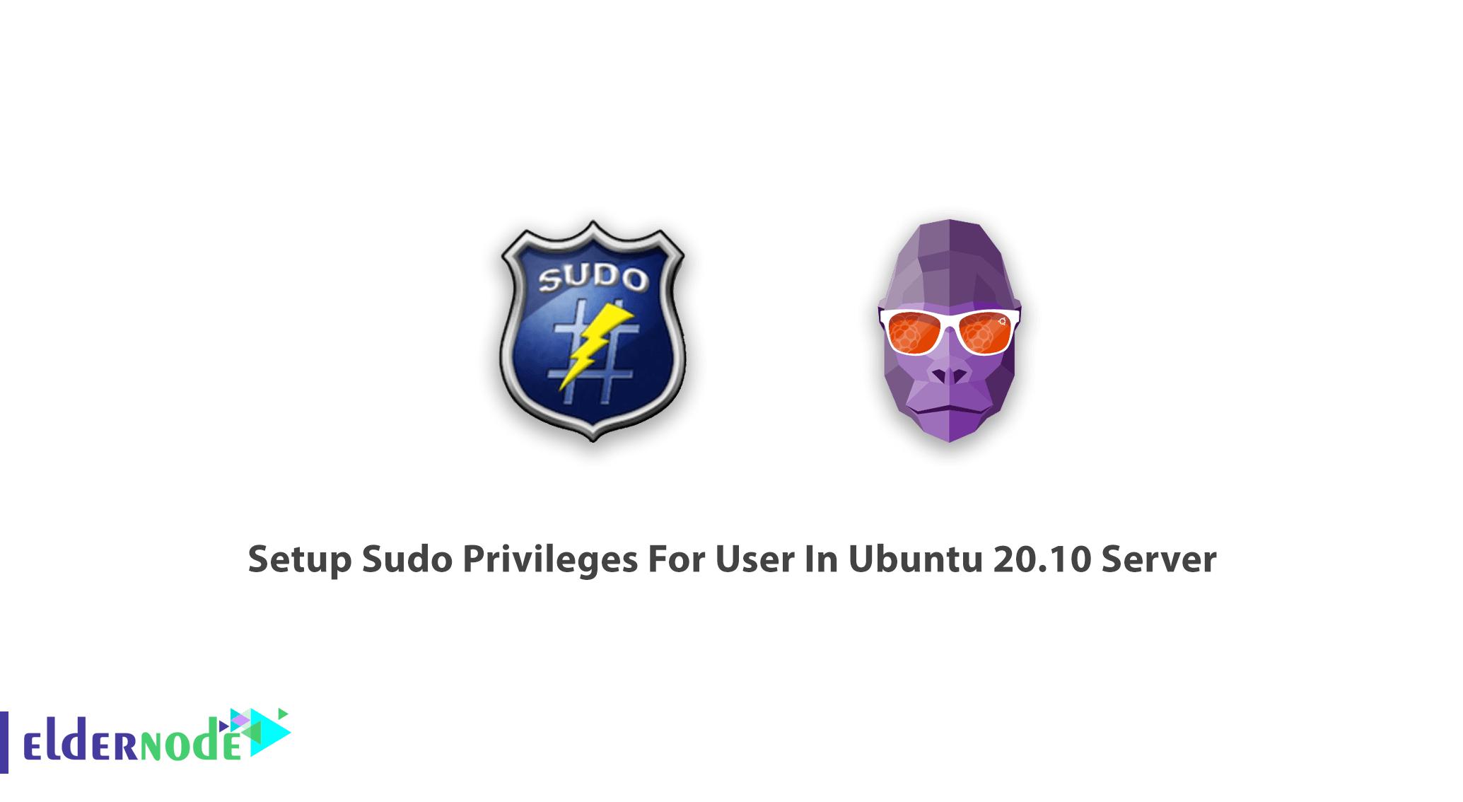 Tutorial Setup Sudo Privileges For User In Ubuntu 20.10 Server