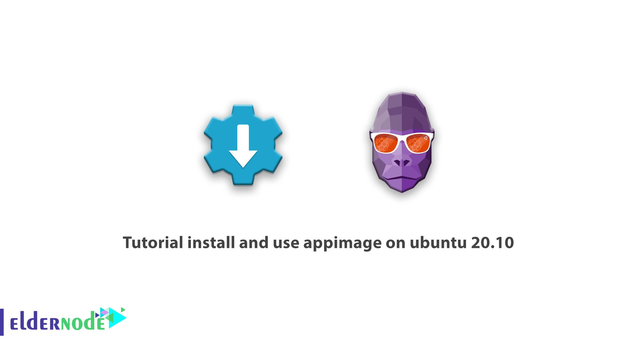 Tutorial install and use appimage on ubuntu 20.10