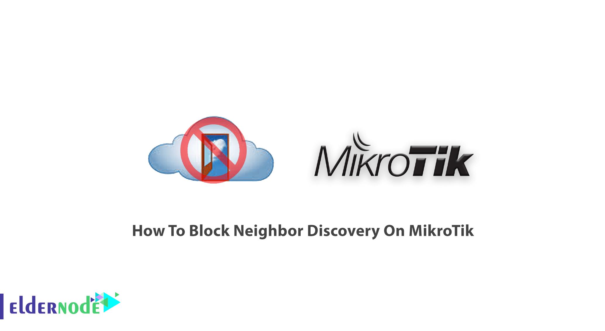 How To Block Neighbor Discovery On MikroTik