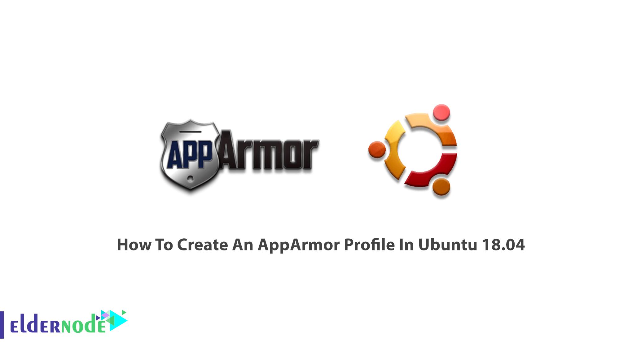 How To Create An AppArmor Profile In Ubuntu 18.04