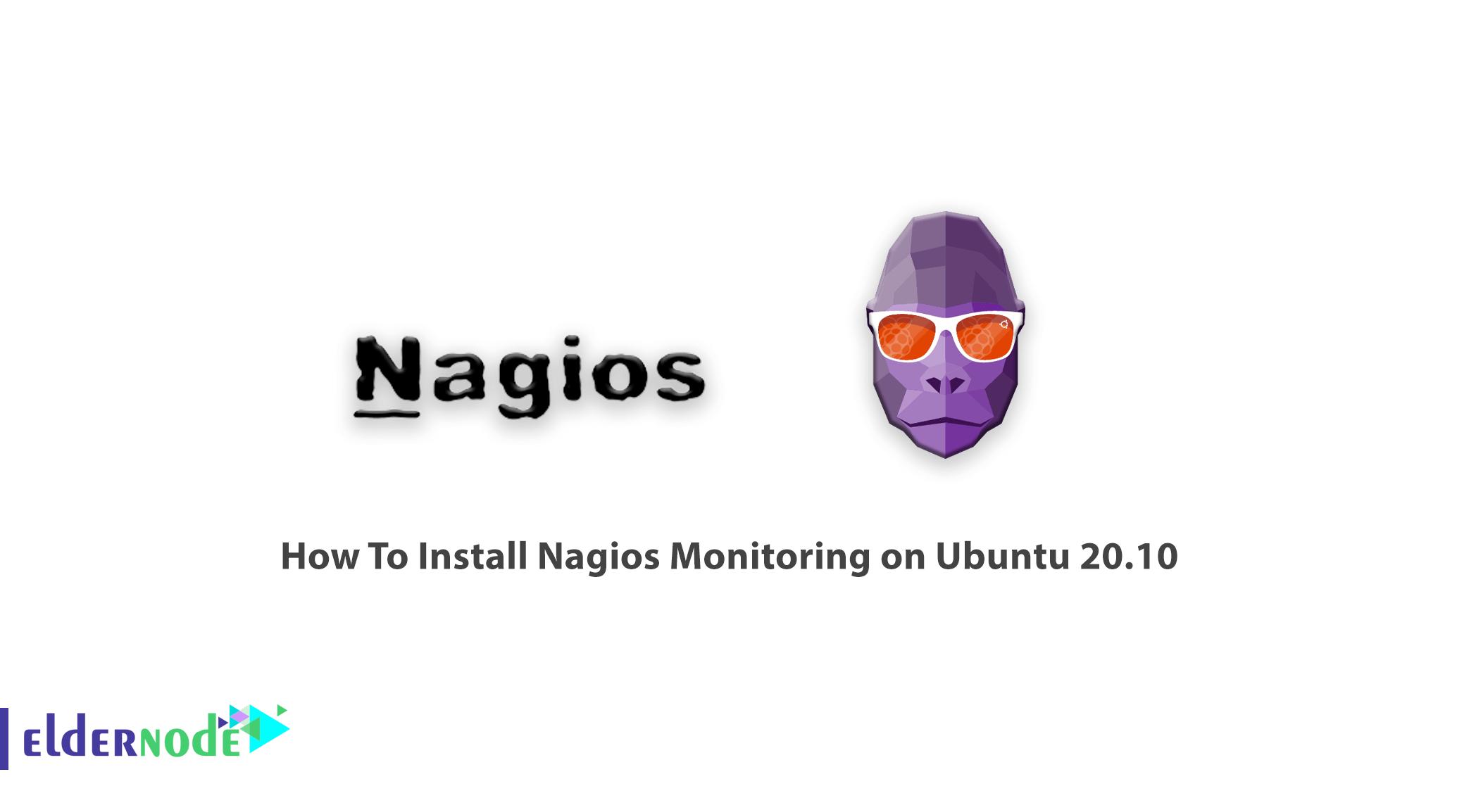 How To Install Nagios Monitoring on Ubuntu 20.10