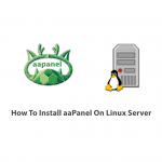 How To Install aaPanel On Linux Server