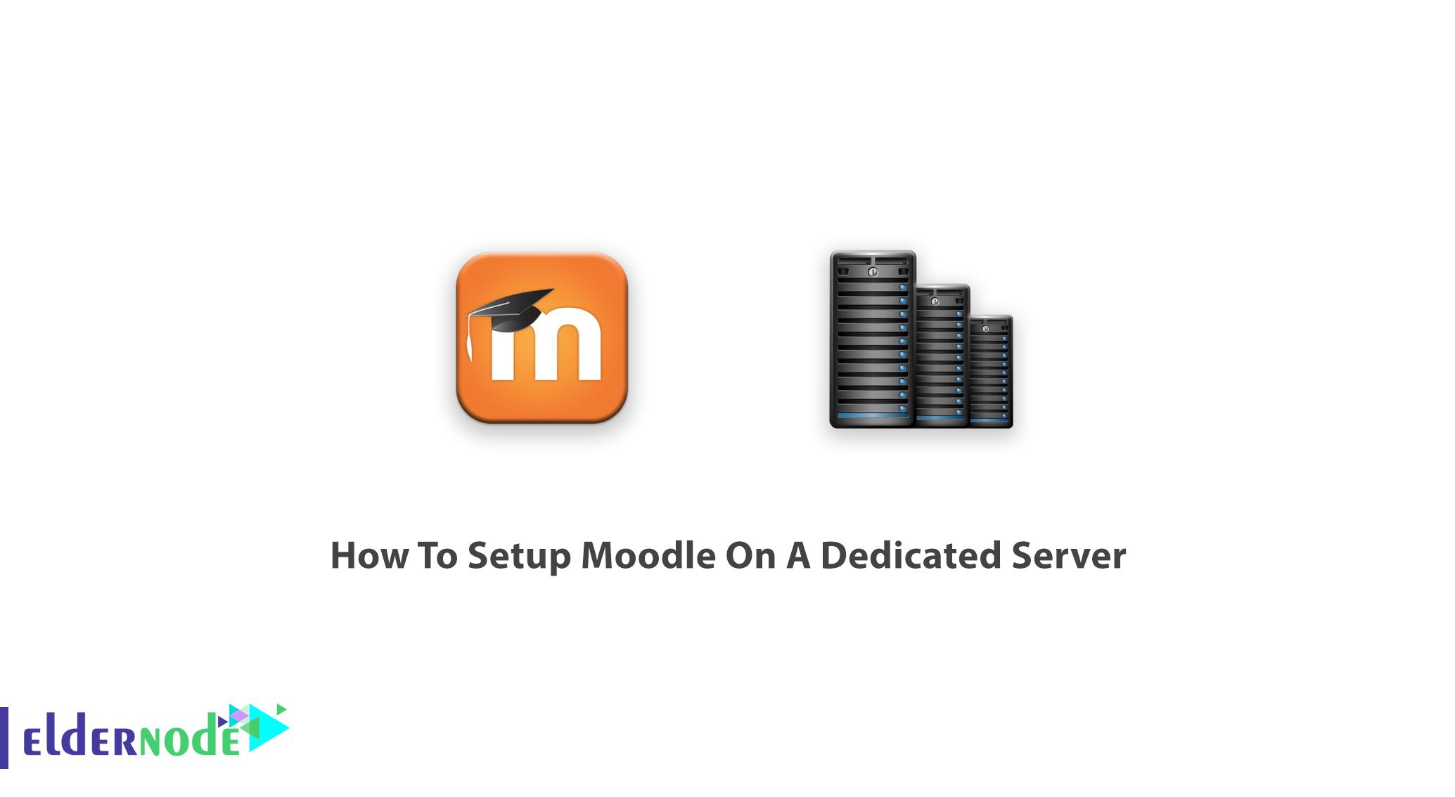 How To Setup Moodle On A Dedicated Server