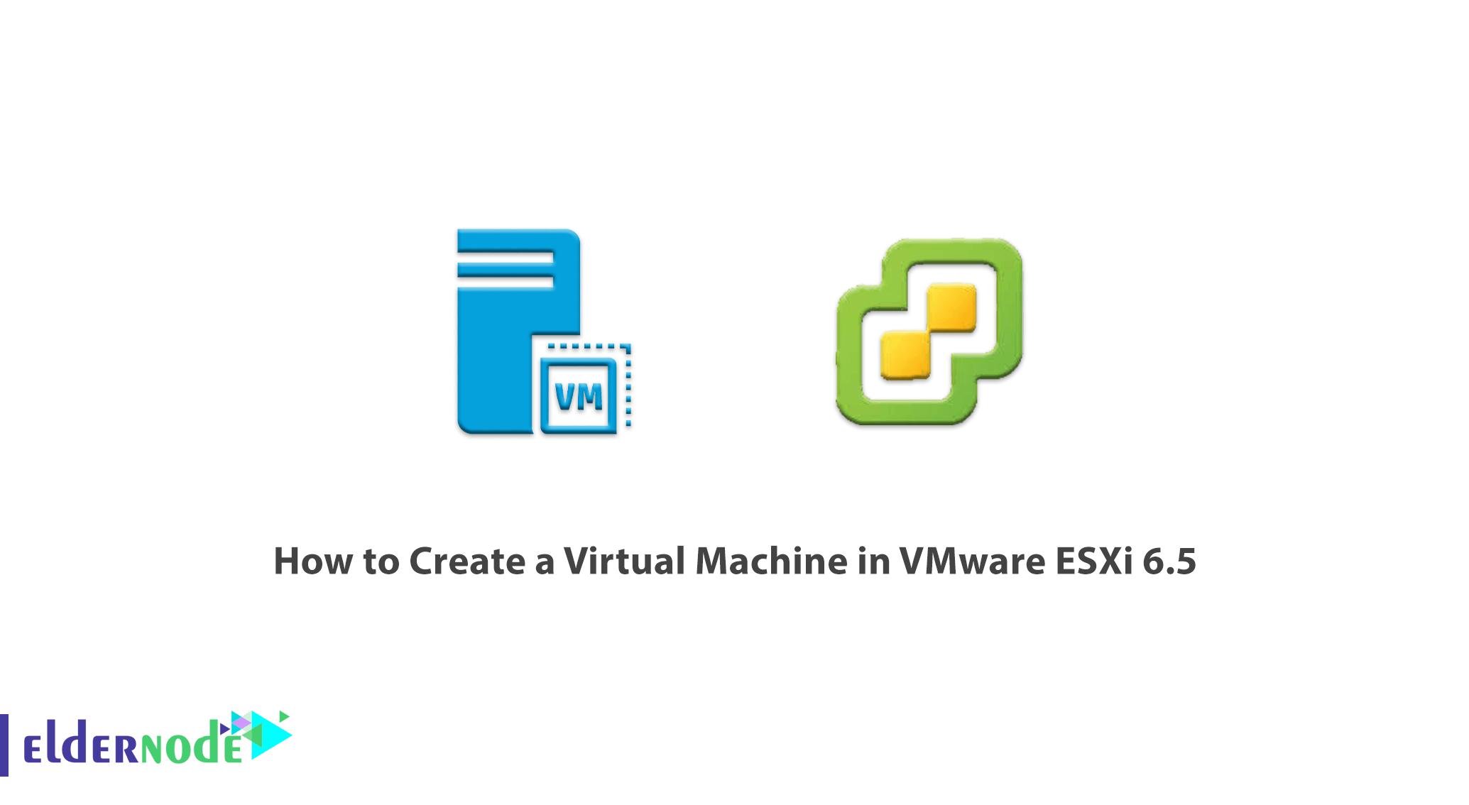 How to Create a Virtual Machine in VMware ESXi 6.5