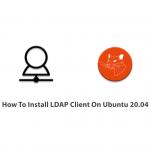 How To Install LDAP Client On Ubuntu 20.04