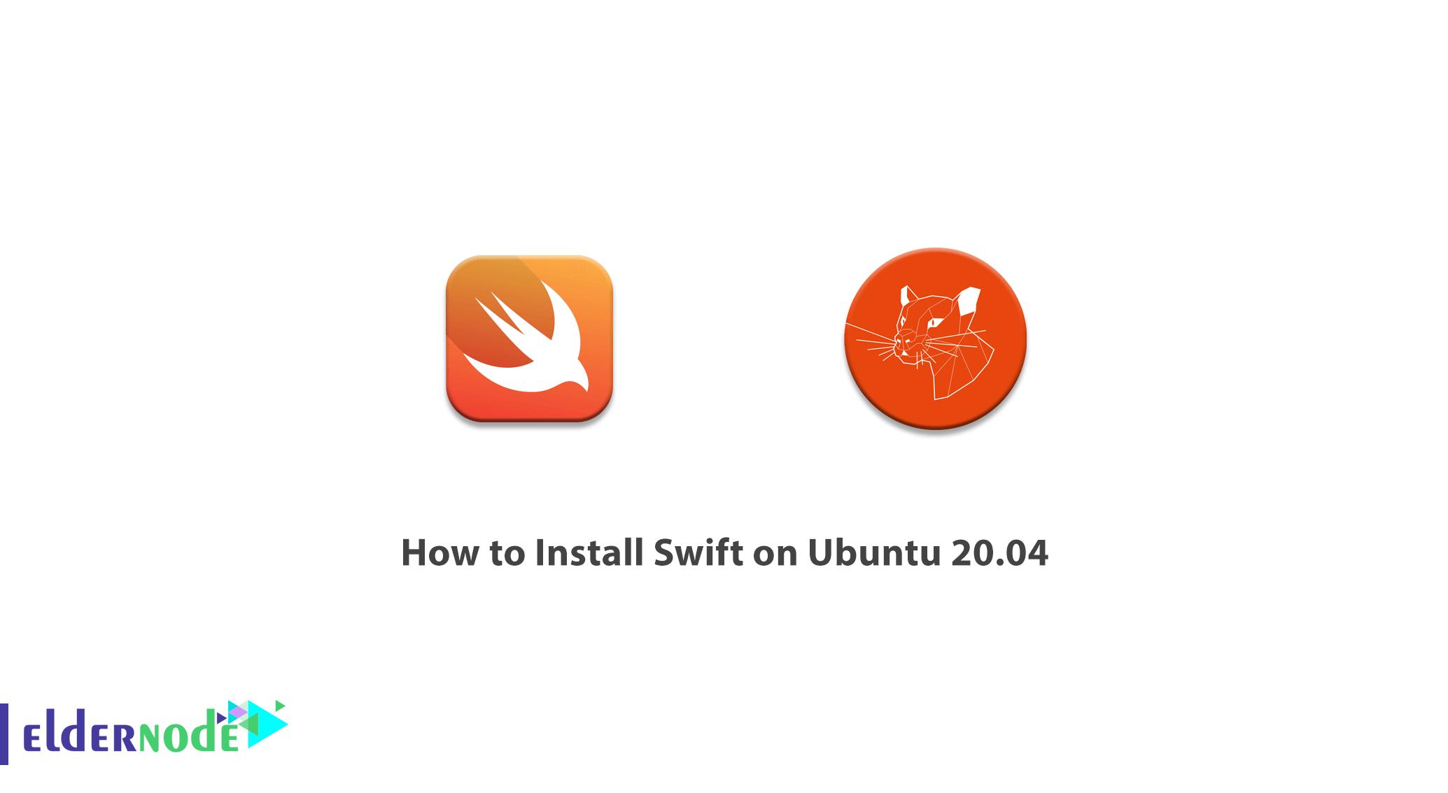 How to Install Swift on Ubuntu 20.04