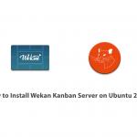 How to Install Wekan Kanban Server on Ubuntu 20.04
