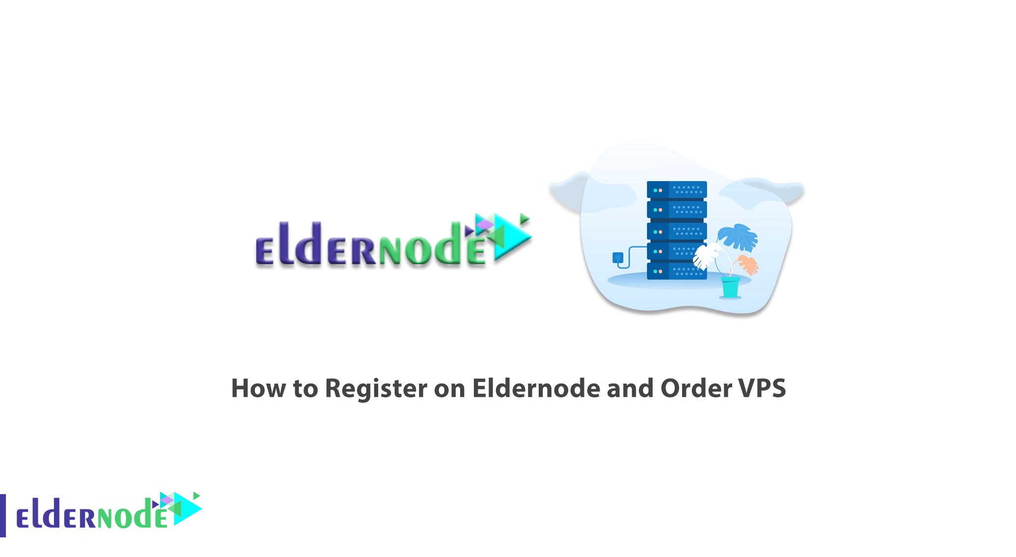 How to Register on Eldernode and Order VPS