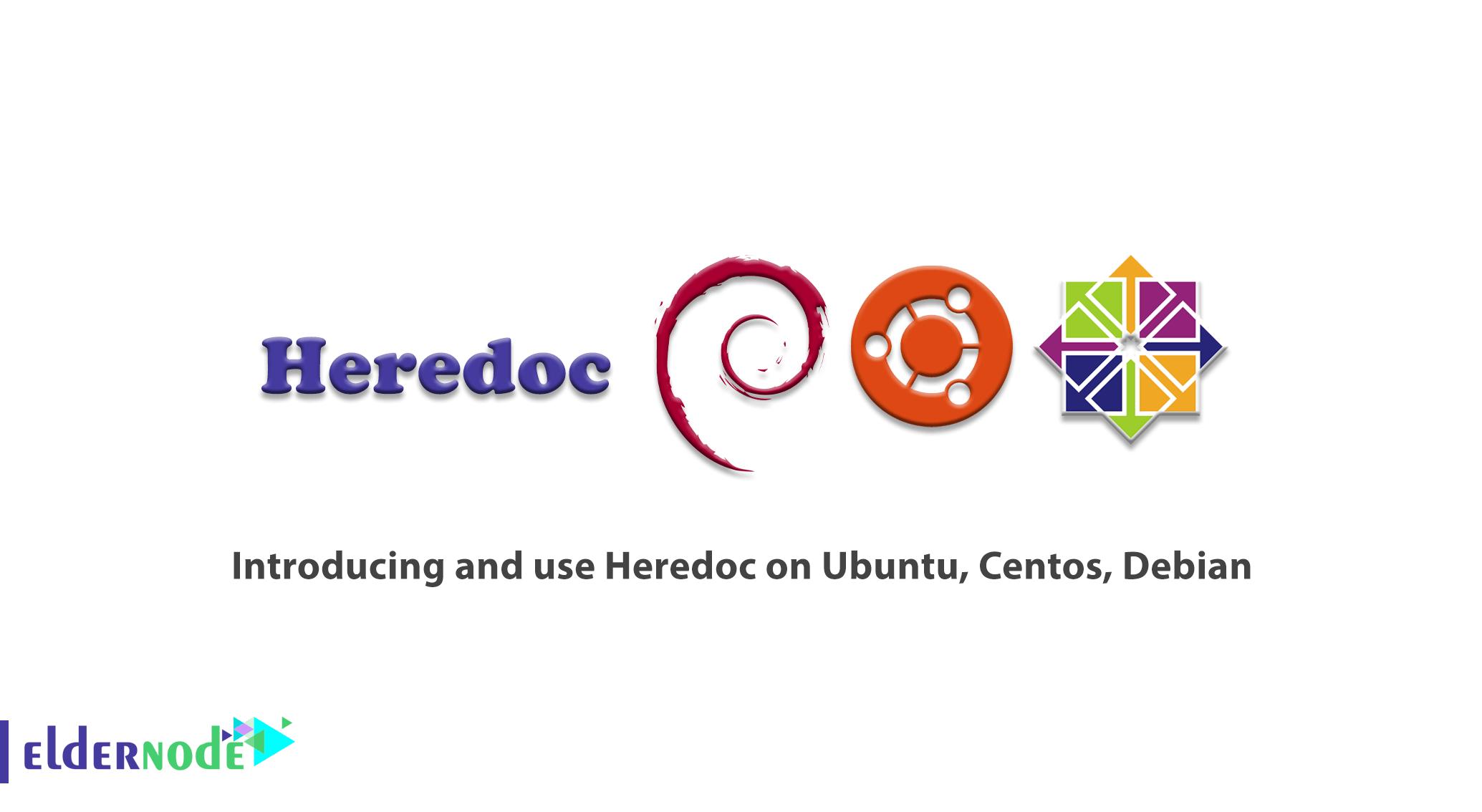 Introducing and use Heredoc on Ubuntu, Centos, Debian