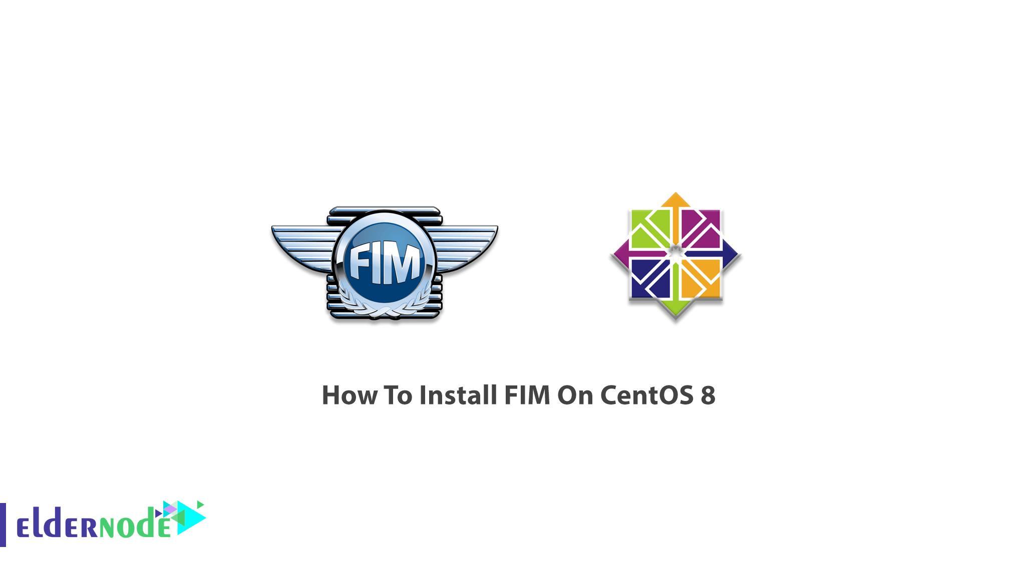 How To Install FIM On CentOS 8