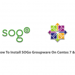 How To Install SOGo Groupware On Centos 7 & 8