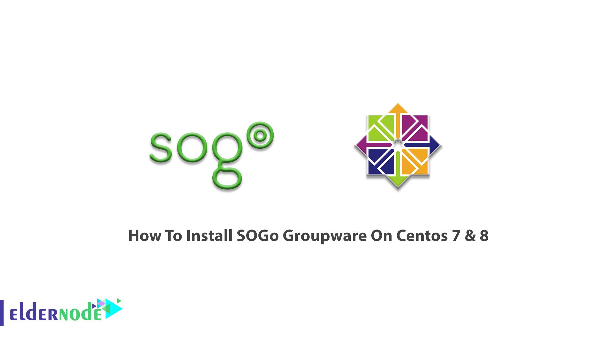 How To Install SOGo Groupware On Centos 7 & 8